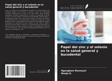 Portada del libro de Papel del zinc y el selenio en la salud general y bucodental