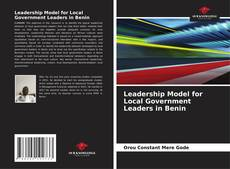 Bookcover of Leadership Model for Local Government Leaders in Benin