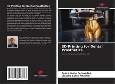 Bookcover of 3D Printing for Dental Prosthetics