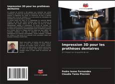 Обложка Impression 3D pour les prothèses dentaires