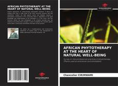 Bookcover of AFRICAN PHYTOTHERAPY AT THE HEART OF NATURAL WELL-BEING