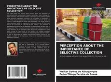 Bookcover of PERCEPTION ABOUT THE IMPORTANCE OF SELECTIVE COLLECTION