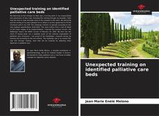 Bookcover of Unexpected training on identified palliative care beds