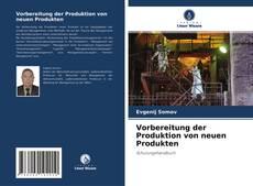 Bookcover of Vorbereitung der Produktion von neuen Produkten