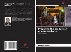Bookcover of Preparing the production of new products