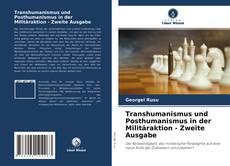 Couverture de Transhumanismus und Posthumanismus in der Militäraktion - Zweite Ausgabe