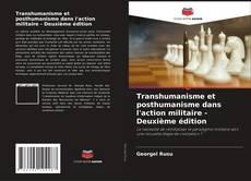 Bookcover of Transhumanisme et posthumanisme dans l'action militaire - Deuxième édition