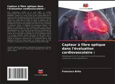 Borítókép a  Capteur à fibre optique dans l'évaluation cardiovasculaire : - hoz