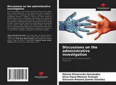 Bookcover of Discussions on the administrative investigation