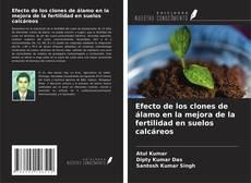 Bookcover of Efecto de los clones de álamo en la mejora de la fertilidad en suelos calcáreos