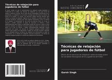 Bookcover of Técnicas de relajación para jugadores de fútbol