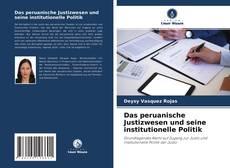 Couverture de Das peruanische Justizwesen und seine institutionelle Politik