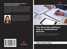 Bookcover of The Peruvian Judiciary and its institutional policies