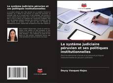 Le système judiciaire péruvien et ses politiques institutionnelles的封面