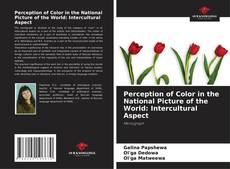 Bookcover of Perception of Color in the National Picture of the World: Intercultural Aspect