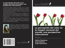 Bookcover of La percepción del color en la imagen nacional del mundo: una perspectiva intercultural