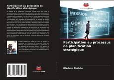 Bookcover of Participation au processus de planification stratégique