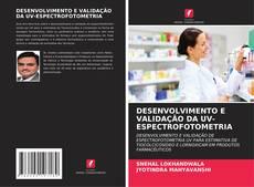 Bookcover of DESENVOLVIMENTO E VALIDAÇÃO DA UV-ESPECTROFOTOMETRIA