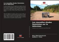 Bookcover of Les nouvelles études féministes sur la télévision