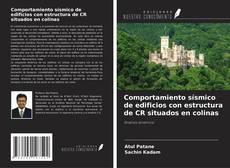 Bookcover of Comportamiento sísmico de edificios con estructura de CR situados en colinas