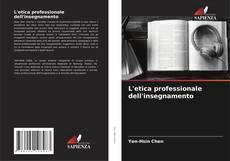 Bookcover of L'etica professionale dell'insegnamento