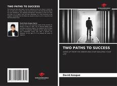 Bookcover of TWO PATHS TO SUCCESS