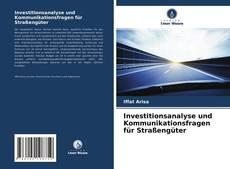 Couverture de Investitionsanalyse und Kommunikationsfragen für Straßengüter