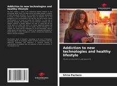 Bookcover of Addiction to new technologies and healthy lifestyle