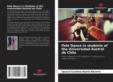 Bookcover of Pole Dance in students of the Universidad Austral de Chile