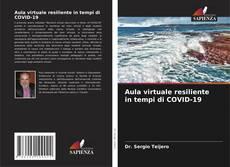 Borítókép a  Aula virtuale resiliente in tempi di COVID-19 - hoz