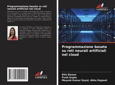 Borítókép a  Programmazione basata su reti neurali artificiali nel cloud - hoz