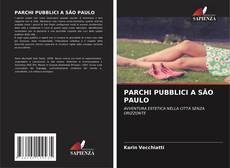 Borítókép a  PARCHI PUBBLICI A SÃO PAULO - hoz