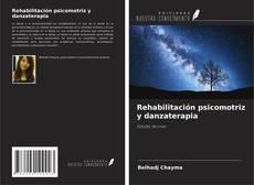 Bookcover of Rehabilitación psicomotriz y danzaterapia