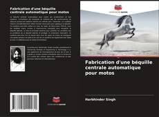 Couverture de Fabrication d'une béquille centrale automatique pour motos
