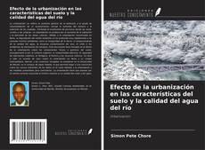 Обложка Efecto de la urbanización en las características del suelo y la calidad del agua del río