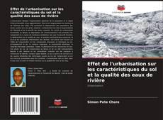 Bookcover of Effet de l'urbanisation sur les caractéristiques du sol et la qualité des eaux de rivière