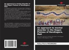 Couverture de An approach to mental disorder in the Dogon Plateau of Bandiagara, Mali