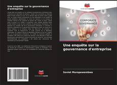 Couverture de Une enquête sur la gouvernance d'entreprise
