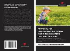 Bookcover of PROPOSAL FOR IMPROVEMENTS IN DIGITAL MKT IN THE CHILDREN'S CLOTHING INDUSTRY