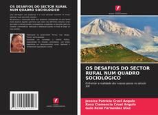 Couverture de OS DESAFIOS DO SECTOR RURAL NUM QUADRO SOCIOLÓGICO