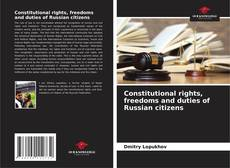 Constitutional rights, freedoms and duties of Russian citizens的封面