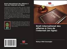 Borítókép a  Droit international des affaires à l'ère de l'Internet (en ligne) - hoz