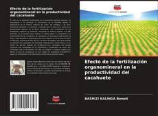 Couverture de Efecto de la fertilización organomineral en la productividad del cacahuete