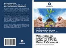 Buchcover von Wassersparende landwirtschaftliche Muster mit Hilfe des Wasser-Fußabdrucks