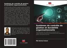 Couverture de Systèmes de contrôle de gestion et durabilité organisationnelle