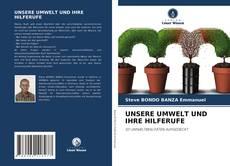 UNSERE UMWELT UND IHRE HILFERUFE的封面