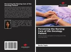 Bookcover of Perceiving the Nursing Care of the Oncology Patient