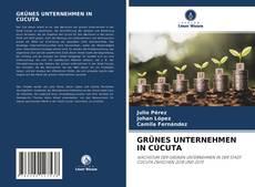 Bookcover of GRÜNES UNTERNEHMEN IN CÚCUTA
