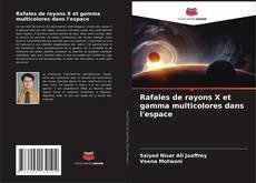 Rafales de rayons X et gamma multicolores dans l'espace kitap kapağı