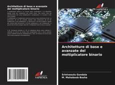 Copertina di Architetture di base e avanzate del moltiplicatore binario